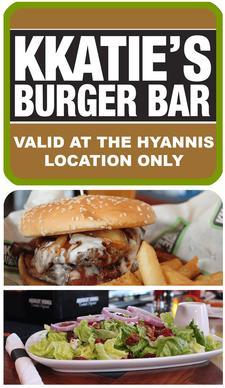 KKatie's Burger Bar on Main Street in Hyannis is offering $25 to spend, for only $12.50