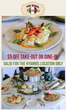 Four Seasons Trattoria in HYANNIS: $5 OFF Take-Out or Dine-In