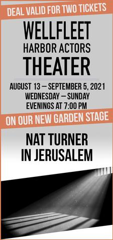 43% OFF a Pair of Tickets to Nat Turner in Jerusalem at the Wellfleet Harbor Actors Theater