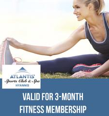 FITNESS MEMBERSHIP: Atlantis Sports Clubs-Hyannis is offering 50% OFF a Three(3) Month Fitness Membership