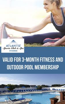 OUTDOOR POOL and FITNESS MEMBERSHIP: Atlantis Sports Clubs-Hyannis is offering 50% OFF a Three(3) Month Outdoor Pool and Fitness Membership